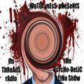 Wotta Mess @ tHe PsYcHo-DeLiC kEtNo ShOw Part 3 - Threads Radio London - 12.04.2019