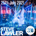Steve Lawler LIVE at Studio 338 Reopening 25th July 2021