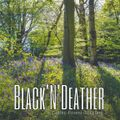 Black'N'Deather - 2021-05-02 - Calm & Ominous