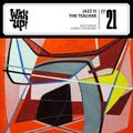 WAX UP! n. 21  Jazz Is The Teacher selected by Andrea Passenger