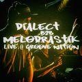 Dialect B2B Melodrastik live @ Groove Nation