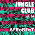 Jungle Club - Vol. 4 - Λfrøвeαт - Luiz Valente (Vinyl Land) e DJ Bill (Jungle Club)