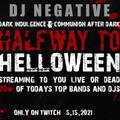 DJ NEGATIVE - HALFWAY 2 HELLOWEEN (LIVE STREAM MIX)