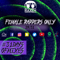 #31DaysOfMixes - FEMALE RAPPERS ONLY | @DJRAXEH | 29 of 31 | 029