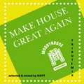 Make House Great Again  -  selected & mixed by ISOTT