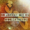 NO JACKET MIX #6