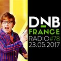 DnB France radio #078 - 23/05/2017 - Hosted by Mc Fly Dj & Cassei