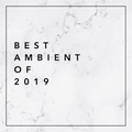 Best Ambient of 2019
