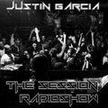 "JUSTIN GARCIA presents: ""THE SESSION"" RadioShow #001"