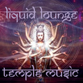 Liquid Lounge - Temple Music...