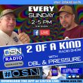 The 2 Of A Kind Radio Show with DBL and Pressure 18-04-2021