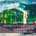 InsomniaVisualSpace•Opening•V03