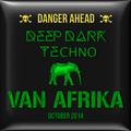 VAN AFRIKA - TOKYO TECHNO 'Deep Dark Techno' MIX - October 2014