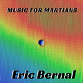 Eric Bernal - Music for Martians