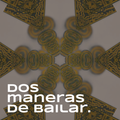 Dos Maneras de Bailar Podcast #008 [20.02.21]
