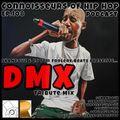 Connoisseurs Of Hip Hop Podcast 108 DMX Tribute