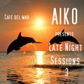 Aiko presents Late Night Session 3  Café del mar
