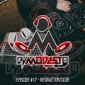 EPISODE #17 - REGGAETON CLUB [DJ MODESTO]