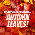 Colin Peters presents... AUTUMN LEAVES