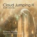Cloud Jumping III - Earth and Sky