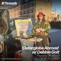 Outerglobe Abroad w/ Debbie Golt - 06-May21