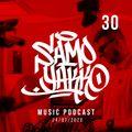 #SAMOYAKKO Podcast 30