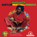 Babylon Must Fall Mondays on Heartical Fm #6