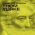 Radio Hour with Thom Yorke #2