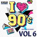 I Love The 90's Vol. 6