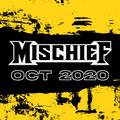 MISCHIEF - OCTOBER 2020