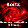 Unknown Destination of Trance ep. 4 - Kortz