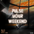 PULSE YOUR WEEKEND RADIOSHOW 038 by Skytters