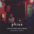 Phizz - mixtape #6 part 2 - live at Purex