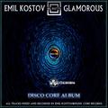 EMIL KOSTOV a.k.a. MC KOTYS - Glamorous (Disco Core Album)