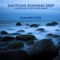 Emotions Running Deep - DJMarkyGee - March 2021