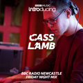 Cass Lamb 20 minute Friday Night Mix for Nick Roberts BBC Music Introducing in the North East