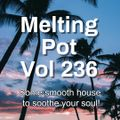 Melting Pot - Vol 236