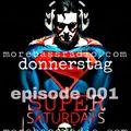 donnerstag: LIVE! SUPERSATURDAYS @ morebass episode 001
