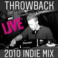 *Throwback* Indie Dance Mix (Recorded Live in 2010)