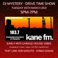 Kane 103.7 FM - DJ Mystery - 1991-92 Garage House - 30.03.2021