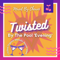 Twisted By The Pool 'Evening' - Chewee