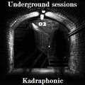 Underground Sessions 02 - Kadraphonic