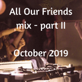 All Our Friends, 12 October 2019, Part II