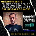 REWIND!! - The UK Garage Show - 25 May 21 - Merlin