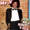 ScC005: Mr. V Presents Dat' 80's Shit! - Volume 1