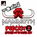 Toxin Presents: The Mammoth Music Podcast Episode #4