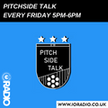 Pitchside Talk with George and Dan on IO Radio 080121