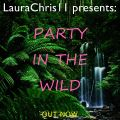 LauraChris11 presents: Party In The Wild (15.09.2020)