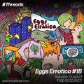 Eggs Erratica #18 - 13-Apr-21