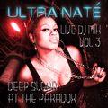 ULTRA NATÉ Live from Deep Sugar at The Paradox PT3 (Feb 4th 2017)